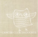 cancer club thoughts